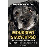 Moudrost starých psů - Elli H. Radingerová