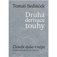 Druhá derivace touhy: Člověk duše-vnější - Tomáš Sedláček