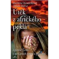Útěk z afrického pekla - Barbora Koudelková, Milan Bárta