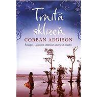 Trnitá sklizeň - Corban Addison