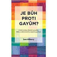 Je Bůh proti gayům? - Sam Allberry