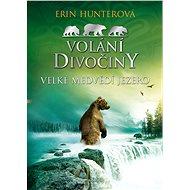 Volání divočiny (2): Velké Medvědí jezero - Erin Hunterová