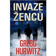 Invaze ženců - Gregg Hurwitz