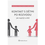 Kontakt s dětmi po rozvodu – Jak nepřijít o dítě - Tomáš Novák