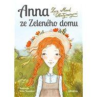 Anna ze Zeleného domu - Lucy Maud Montgomeryová