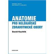 Anatomie pro nelékařské zdravotnické obory - Elektronická kniha
