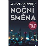 Noční směna - Michael Connelly