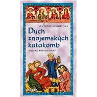 Duch znojemských katakomb - Elektronická kniha
