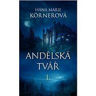 Andělská tvář I. - Hana Marie Körnerová