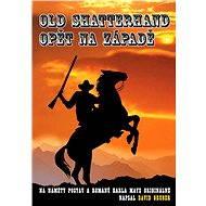 Old Shatterhand opět na Západě - Elektronická kniha