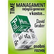 Time management nejvyšší generace v šesti krocích - Elektronická kniha