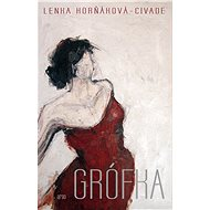 Grófka - Lenka Horňáková-Civade, 240 stran