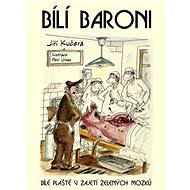 Bílí baroni - Petr Urban