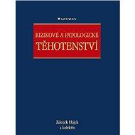 Rizikové a patologické těhotenství - Elektronická kniha