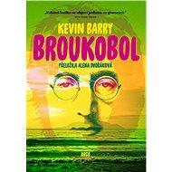 Broukobol - Kevin Barry
