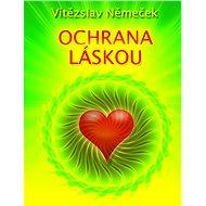 Ochrana láskou - Elektronická kniha