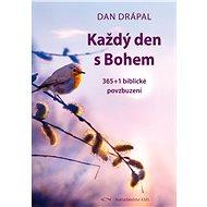 Každý den s Bohem - Dan Drápal