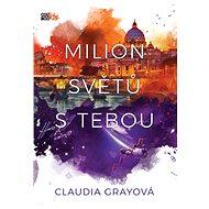 Milion světů s tebou - Claudia Grayová