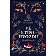 Ve stínu Hvozdu - Naomi Noviková