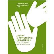 Jazyky v komunikaci neslyšících - Elektronická kniha