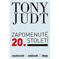 Zapomenuté 20. století - Tony Judt