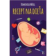 Recept na dieťa - Elektronická kniha
