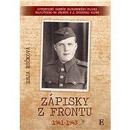 Zápisky z frontu 1941 - 1943 (SK) - Elektronická kniha