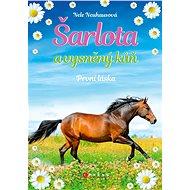 Šarlota a vysněný kůň 4: První láska - Elektronická kniha