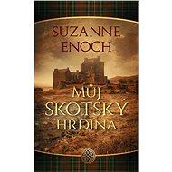 Můj skotský hrdina - Suzanne Enoch