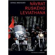Návrat ruského Leviathana - Sergej Meveděv
