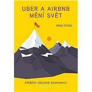 Uber a Airbnb mění svět - Brad Stone