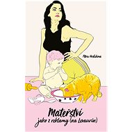 Mateřství jako z reklamy (na Lexaurin) - Petra Hřebíková