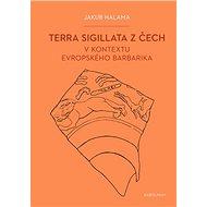 Terra sigillata z Čech v kontextu evropského barbarika - Jakub Halama