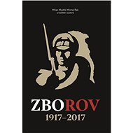 Zborov 1917-2017 - Mojžíš, Rak a kol.