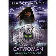Catwoman - Zlodějka duší - E-kniha