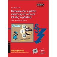 Dimenzování a jištění elektrických zařízení – tabulky a příklady (páté – aktualizované vydání) - Elektronická kniha