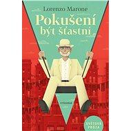 Pokušení být šťastní - Lorenzo Marone
