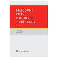 Pracovní právo v bodech s příklady - 5. vydání - Elektronická kniha