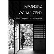 Japonsko očima ženy - Růžena Fikejzlová - Baumová