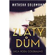 Zlatý dům - Natasha Solomons