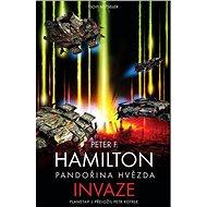 Pandořina hvězda - Invaze - Peter F. Hamilton