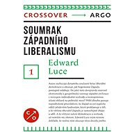 Soumrak západního liberalismu - Edward Luce