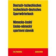 Německo-český a česko-německý sportovní slovník - Eva Pokorná