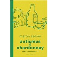 Autismus & Chardonnay - Elektronická kniha