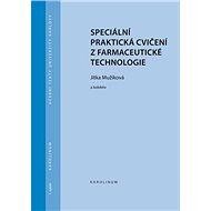 Speciální praktická cvičení z farmaceutické technologie - Elektronická kniha