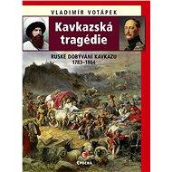 Kavkazská tragédie - Vladimír Votápek