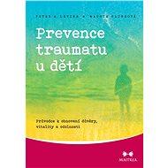 Prevence traumatu u dětí - Elektronická kniha
