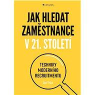 Jak hledat zaměstnance v 21. století - Elektronická kniha