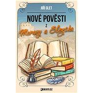 Nové pověsti z Moravy a Slezska - Elektronická kniha
