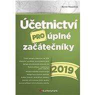 Účetnictví pro úplné začátečníky 2019 - Elektronická kniha